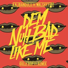 GULLY BOP - DEM NUH BAD LIKE ME [REMIX] - KALIBANDULU & WALSHY FIRE FREE MP3 DOWNLOAD Title: DEM NUH BAD LIKE ME [REMIX] Artiste: GULLY BOP Genre: DANCEHALL Label: KALIBANDULU & WALSHY FIRE