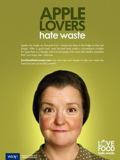 Love Food Hate Waste campaign http://england.lovefoodhatewaste.com/