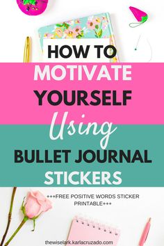 The Wise Lark will give you tips on how to motivate yourself using bullet journal stickers. Also included are tips on how start your own bullet journal, plus free positive words printable when you subscribe!