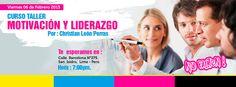 "Curso Taller ""Motivación y Liderazgo"" Por: Christian León Porras. Viernes 6 de Febrero - 7:00 pm"