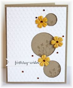 handmade birthday card ... like the arrangement of negative space circles ... stamping on background tone on tone ...