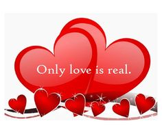 Only love is real. Only Love Is Real, We Are Love, Hope Love, Two Hearts, Love Pictures, Optimism, Awakening, Faith, Happy