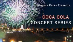 COCA COLA CONCERT SERIES 2018 (Jun 01 - Sept 03)  @ Niagara Falls, Ontario, Canada. Welcome to the Coca Cola Concert series 2018, at Niagara Parks from June 01 to September 03, 2018. Enjoy free concerts featuring local bands in Queen Victoria Park, followed by fireworks. View performance schedule...