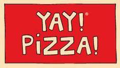 Yay! Pizza!