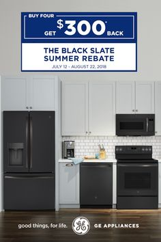 Buy 4 appliances and get $300 back during our Black Slate Summer Rebate. Shop now through August 22! Slate Appliances, Kitchen Appliances, August 22, Kitchen Remodeling, Kitchen Ideas, Choices, House Ideas, New Homes, Kitchen Cabinets