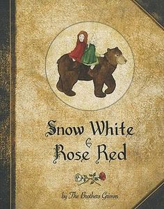 Grimm's Snow White & Rose Red one of my fav Grimm Tales Grimm's Snow White, Baby In Snow, Classic Fairy Tales, Brothers Grimm, Grimm Fairy Tales, Red Books, Vintage Children's Books, Children's Literature, Conte