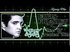 Elvis Presley Best Of The Greatest Hits Pt 1 Compile by Djeasy