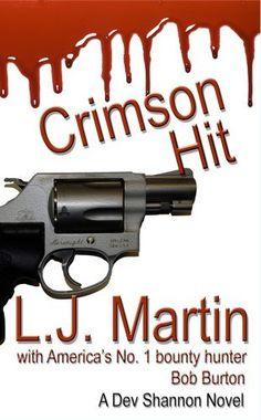 Crimson Hit - The Bob Burton Series by L. J. Martin, http://www.amazon.com/dp/B0095MIIM6/ref=cm_sw_r_pi_dp_ALIlrb0RG9X6Z