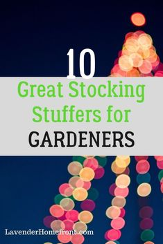 Check out these ten awesome ideas for stocking stuffers, perfect for the gardener in your life. Make Christmas easy with this great gift guide. #christmasgifts #stockingstuffers #gardening #gardenideas #holidays