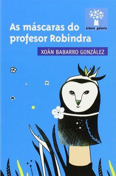 As máscaras do profesor Robindra / Sara Barreiro ; ilustracións Kristina Sabaite (2015)