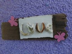 Shells  LOVE   Embellishment on Driftwood @ TheWhatNaught.etsy.com