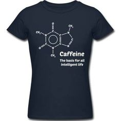 ladies tee shirt caffeine molecule - Google Search