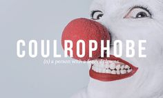 Specific Phobias You Might Have Coulrophobe: a person with a fear of clownsCoulrophobe: a person with a fear of clowns Unusual Words, Weird Words, Rare Words, Big Words, Words To Use, Unique Words, Cool Words, Pretty Words, Beautiful Words