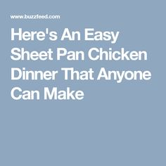 Here's An Easy Sheet Pan Chicken Dinner That Anyone Can Make