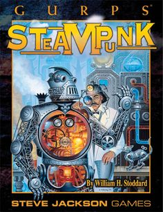 The cover of GURPS Steampunk by William H Stoddard, a steampunk supplement for the GURPS RPG. #GURPS #RPG #Steampunk