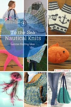 To the Sea: 16 Nautical Summer Knitting Ideas + MORE!