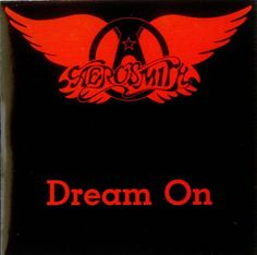 Aerosmith | Dream On All time favorite band!
