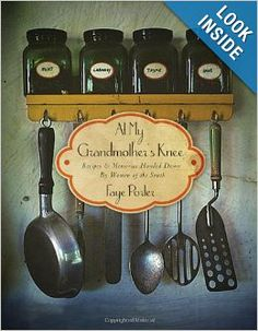 At My Grandmother's Knee: Recipes & Memories Handed Down By Women of the South: Faye Porter: 9781401600365: Amazon.com: Books