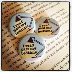 I read past my bedtime - 1.25 inch pinback buttons or magnets by Barrel of Monkeys