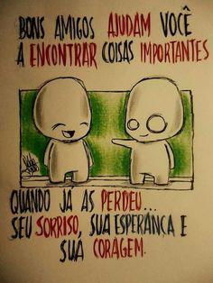 Quando um ser humano é um bom amigo... igualmente tem amigos bons.!...
