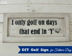 A DIY Golf Sign for Father's Day made from an old cabinet door. A great personalized Father's Day Gift Idea.