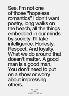 I'll take intelligence, honesty, respect & loyalty. What you do around that doesn't matter. A good man is a good man. by Grapey