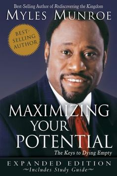 Maximizing Your Potential by Myles Munroe-  Dr. Myles Munroe has contributed to my personal life coaching style. ~Empower Me Coach