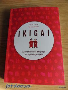 """Moje Małe Czarowanie: """"Ikigai"""" Japoński sekret długiego i szczęśliwego ż..."""