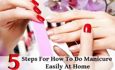 5 Steps For How To Do Manicure Easily At Home