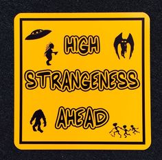 High Strangness Ahead 12 inch by 12 inch Metal Sign UFO Bigfoot Alien | eBay