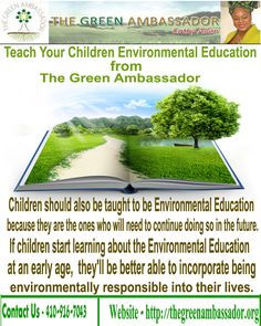 The Green Ambassador Provides Environmental Education services to everyone. If you know Environmental Education, and you are an environmentally responsible individual, you probably want others to become more aware. Children should also be taught to be Environmental Education because they are the ones who will need to continue doing so in the future. If children start learning about the Environmental Education at an early age, they'll be better able to incorporate being environmentally…