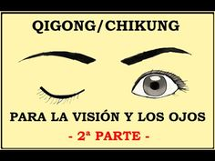QIGONG PARA LA VISIÓN Y LOS OJOS - 2ª PARTE
