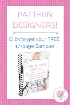 Get a FREE 17-Page Sample of DESIGN YOUR BRAND!  Try before you buy and create your business Mission or Purpose statement. Only in the L Knits Resource Library. Click to get the password. #knitting #crochet #yarn #design #designer #fashion #sweater #branding #free #marketing #entrepreneur #craftbusiness #craft