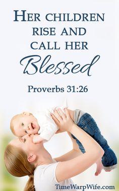 Proverbios 31:28 Se levantan sus hijos y la llaman bienaventurada; Y su marido también la alaba ♔