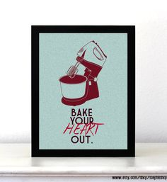 Bake your heart out // baker lovers print // 8x10 by StephiiShop, $7.50 // home decor// gift ideas