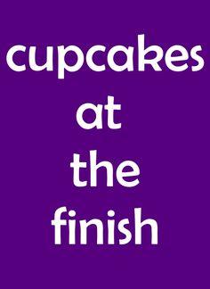 funny marathon sign~cupcakes at the finish