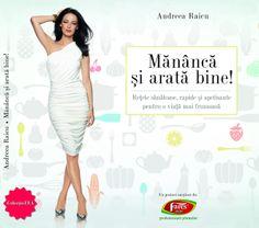 Carte - Mananca si arata bine Andreea Raicu Romania, Shopping