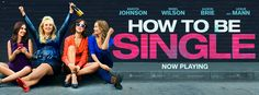 'How to Be Single' Review: All About Living, Happiness and Blissfulness of Being Free - http://www.movienewsguide.com/single-review-living-happiness-blissfulness-free/160710