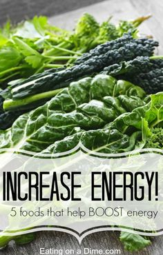 How to Increase Energy - 5 foods that you should be eating