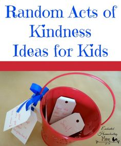 Random Acts of Kindness Ideas for Kids | Enchanted Homeschooling Mom | Enchanted Homeschooling Mom