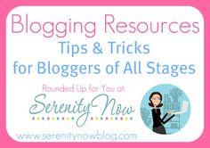Serenity Now: Blogging Resources Page (Blogging Tips & Tricks)