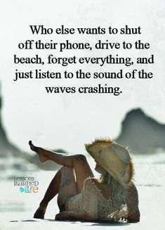 Words Quotes, Life Quotes, Sayings, Beach Trip, Beach Day, Summer Beach, Great Quotes, Quotes To Live By, Daily Goals