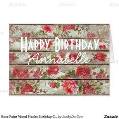 Rose Paint Wood Planks Birthday Card @zazzle April 14