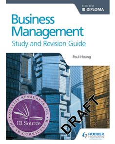 Business Management for the IB Diploma Study and Revision Guide NOT YET PUBLISHED FEBRUARY 26, 2016