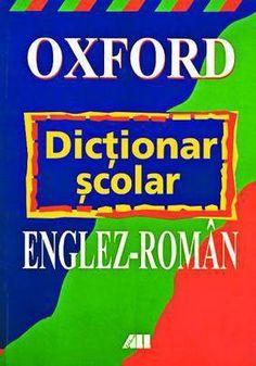 Oxford. Dictionar scolar englez-roman, http://www.e-librarieonline.com/oxford-dictionar-scolar-englez-roman/