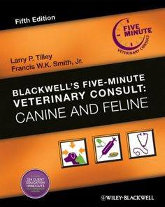 Blackwell's Five-Minute Veterinary Consult: Canine and Feline by Larry P. Tilley