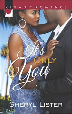It's Only You (Kimani Romance) by Sheryl Lister http://www.amazon.com/dp/B00SFS2ATS/ref=cm_sw_r_pi_dp_MF3Vvb0SVMY8E