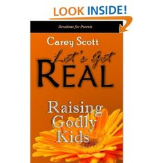 Raising Godly Kids (Let's Get Real): Carey Scott: Amazon.com: Kindle Store free