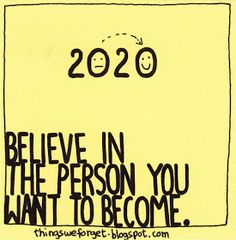 Things We Forget: 1127: Believe in the person you want to become.
