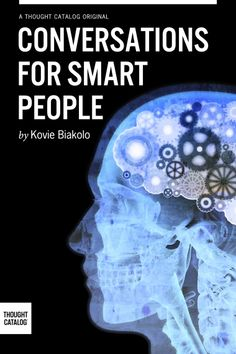 Conversations for Smart People